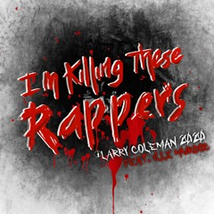 I'm Killing These Rappers (feat. Illz_Murdoc)