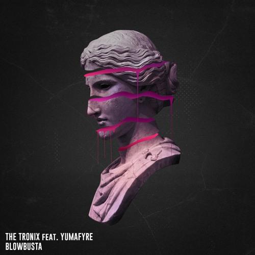 The Tronix Feat. Yumafyre - Blowbusta (Original Mix)