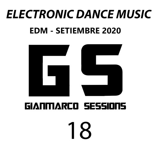 Gianmarco Sessions 18 - Electronic Dance Music Setiembre 2020