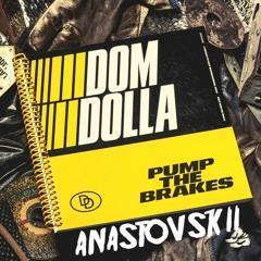 Pump The Brakes (ANASTOVSKII Edit)