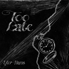 Too Late (Acoustic)