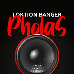 Loktion Banger - Pholas (tribute To Odyccy)