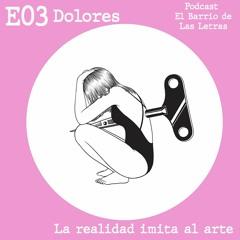 E03. Dolores
