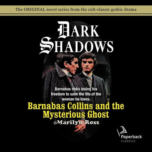 """""""Barnabas Collins and the Mysterious Ghost"""" by Marilyn Ross read by Kathryn Leigh Scott"""