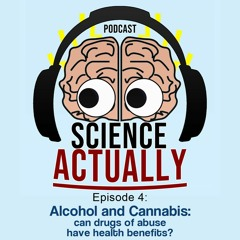 Alcohol and cannabis: can drugs of abuse have health benefits?