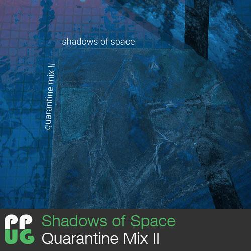 Shadows of Space - Quarantine Mix II