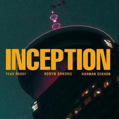 Inception (feat. Harman Sekhon & Yeah Proof)