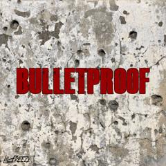 Bulletproof (Prod. By Jahlil Beats)