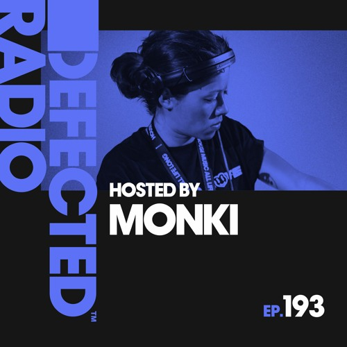 Defected Radio Show presented by Monki - 21.02.2020