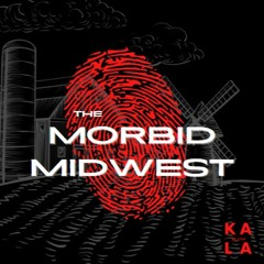 The Morbid Midwest   Episode 3: The Disappearance of Eugene Martin