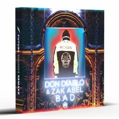 Don Diablo - Bad ft. Zak Abel [Remake]