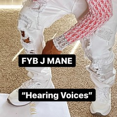 FYB J MANE X HEARING VOICES