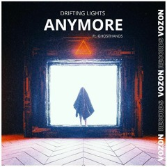 Drifting Lights (feat. ghosthands) - Anymore