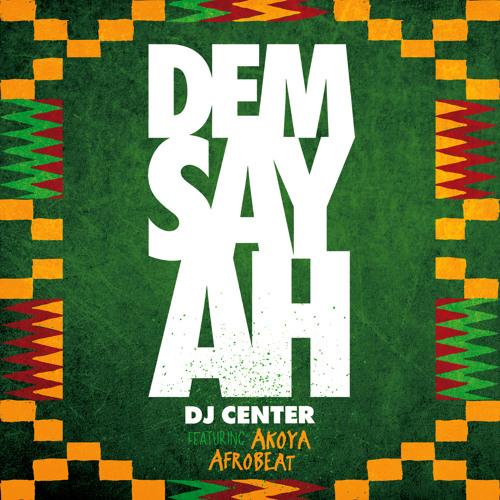 Dem Say Ah (feat. Akoya Afrobeat)