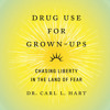 Download Drug Use for Grown-Ups by Dr. Carl L. Hart, read by Dr. Carl L. Hart Mp3