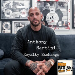 Anthony Martini - CEO of Royalty Exchange - Music Biz 101 & More Podcast