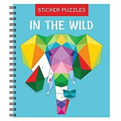 [FREE] [DOWNLOAD] [READ] Sticker Puzzles: In the Wild [EBOOK PDF]