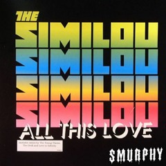 All this love (Smurphy Remix) - The Similou *FREE DL*