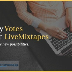 Stay Ahead of the Competitors with Lots of Livemixtapes Votes