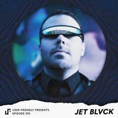 User Friendly Presents: JET BLVCK