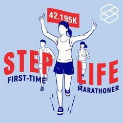 STEP LIFE: First-Time Marathoner