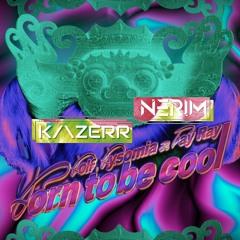 DOLF, Dysomia & RayRay - Born To Be Cool (NERIM & KAZERR Bootleg)