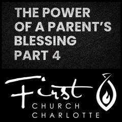The Power of Parent's Blessing Part 4