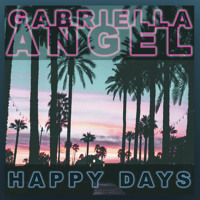 Happy Days - Gabriella Angel, Brun 7, Joelbeats