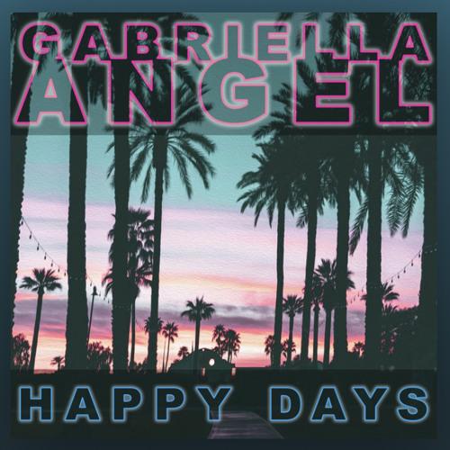 Happy Days - Gabriella Angel, Brun 7, Joelbeats