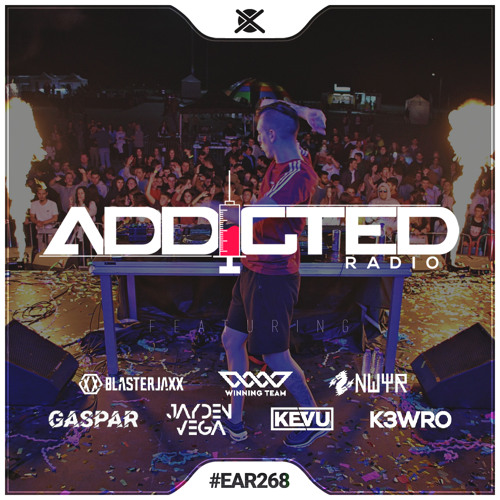 Addicted Radio #268