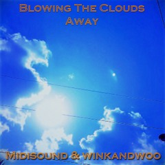 Blowing The Clouds Away - Midisound & winkandwoo