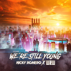 Nicky Romero x W&W - We're Still Young (feat. Olivia Penalva)