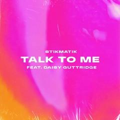 TALK TO ME ft. Daisy Guttridge
