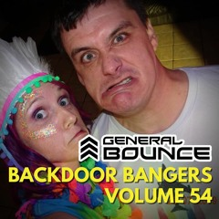 DJ General Bounce - Backdoor Bangers volume 54 - hard house mix