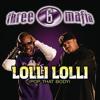 Lolli Lolli (Pop That Body) (Explicit Album Version) [feat. Project Pat, Young D & Superpower]