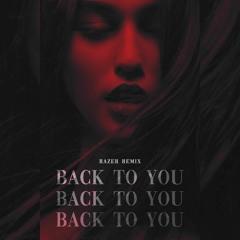 Dj Vianu - Back To You (Razer Remix)