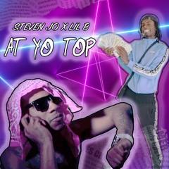 Steven Jo x Lil B - At Yo Top