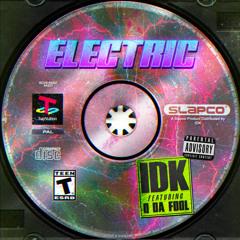 IDK - Electric (feat. Q Da Fool)