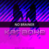 No Brainer (Originally Performed by DJ Khaled feat. Justin Bieber, Chance the Rapper & Quavo)