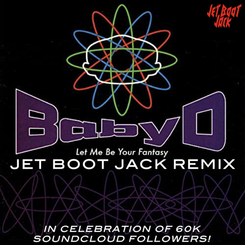 Baby D - Let Me Be Your Fantasy (Jet Boot Jack Remix) FREE DOWNLOAD TO CELEBRATE 60K FOLLOWERS!