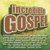 Lord I Live (Incredible Gospel Album Version)