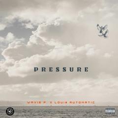Pressure (w/ Loui$ Automatic)