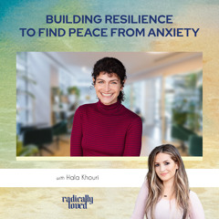 Episode 386. Building Resilience To Find Peace From Anxiety With Hala Khouri