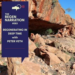 83. Regenerating in Deep Time: New finds, narratives & futures, with archaeologist Peter Veth
