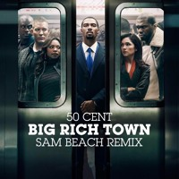 50 Cent - Big Rich Town (Sam Beach Remix) [Snippet] FREE DOWNLOAD