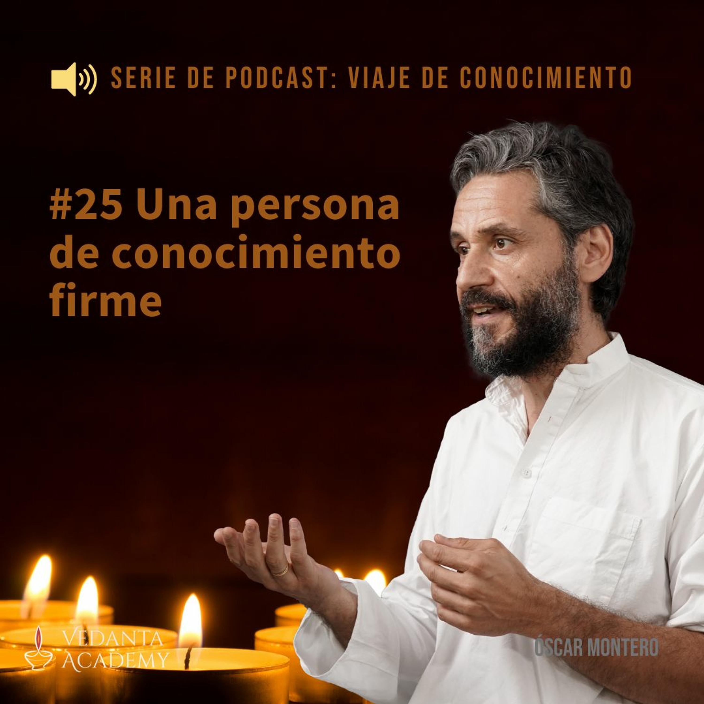 25 Una persona con conocimiento firme