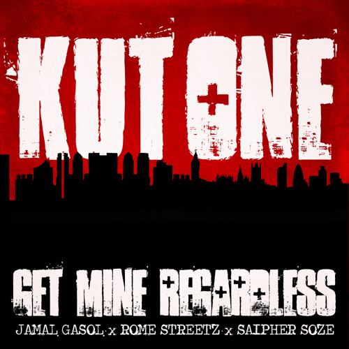 Kut One, Jamal Gasol, Rome Streetz & Saipher Soze - Get Mine Regardless