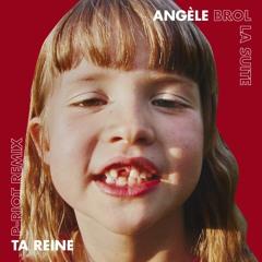 Angèle - Ta Reine (P-Riot Remix)(Free Download)