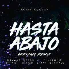 Hasta Abajo Remix - Kevin Roldán, Bryant Myers, Lyanno, Brytiago, Jerry Di, Mariah, Brray