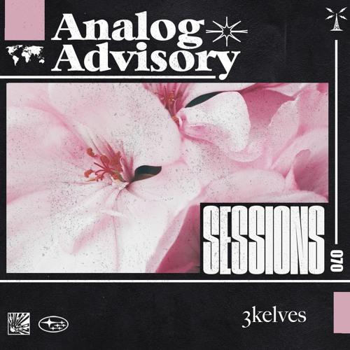 Analog Advisory Sessions 070: 3kelves